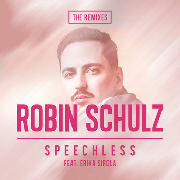 Robin Schulz - Speechless (feat. Erika Sirola) (The Remixes)