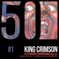 King Crimson - 21st Century Schizoid Man (KC50, Vol. 1)