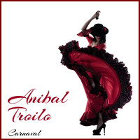 ANIBAL TROILO - Carnaval