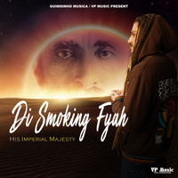 Di Smoking Fyah - His Imperial Majesty