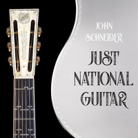 John Schneider - Just National Guitar