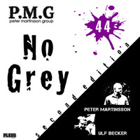 Peter Martinsson Group - No Grey (Second Edition)