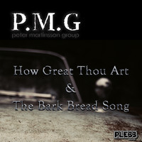 Peter Martinsson Group - How Great Thou Art / The Bark Bread Song