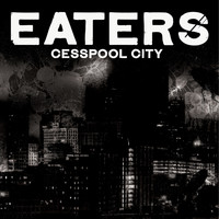 Eaters - Cesspool City