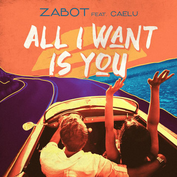 Zabot - All I Want Is You
