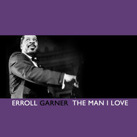 Erroll Garner - The Man I Love