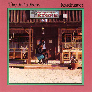 The Smith Sisters - Roadrunner