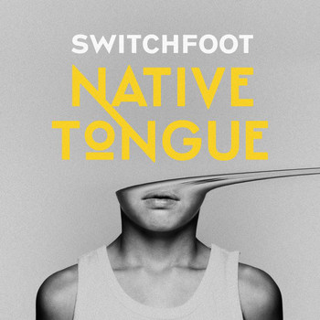 Switchfoot - NATIVE TONGUE