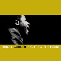 Erroll Garner - Right To The Heart