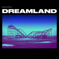 mantra - Dreamland (Explicit)