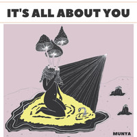 MUNYA - It's All About You