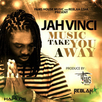 Jah Vinci - Music Take You Away - Single