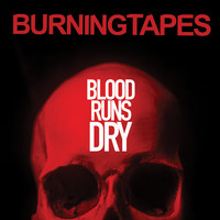 BurningTapes - Blood Runs Dry