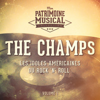 The Champs - Les Idoles Américaines Du Rock 'N' Roll: The Champs, Vol. 1