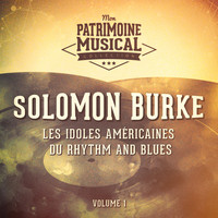 Solomon Burke - Les Idoles Américaines Du Rhythm and Blues: Solomon Burke, Vol. 1