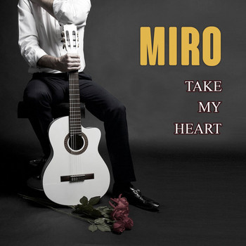 Miro - TAKE MY HEART