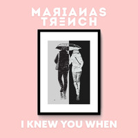Marianas Trench - I Knew You When (Explicit)