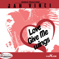 Jah Vinci - Love Give Me Wings - Single