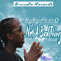 Singing Sweet - Not a Bad Thing - Single