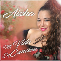 Aisha - Mi Vida en Cancion