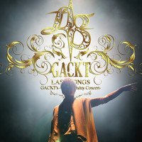 Gackt - GACKT's -45th Birthday Concert- Last Songs