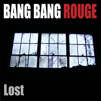 Bang Bang Rouge - Lost