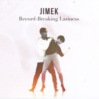 Jimek - Record-Breaking Laziness