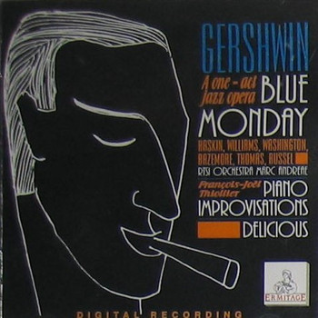 George Gershwin - Gershwin a One - Act Jazz Opera Blue Monday