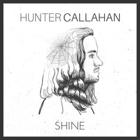 Hunter Callahan - Shine