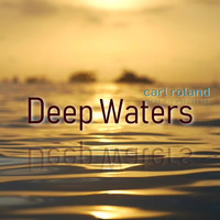 Carl Roland - Deep Waters