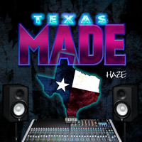 Haze - Texas Made (Explicit)