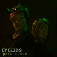 Eyelids - Queen of Gold (Explicit)