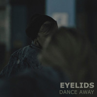 Eyelids - Dance Away