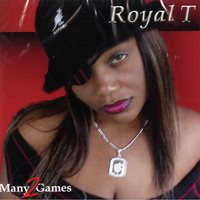 Royal T - 2 Many Games (Explicit)
