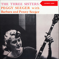Peggy Seeger - The Three Sisters (Original Album 1960)