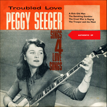Peggy Seeger - Troubled Love (Original EP 192)