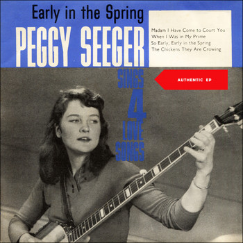 Peggy Seeger - Early in the Spring (Original EP 192)
