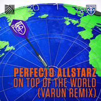 Perfecto Allstarz - On Top of the World