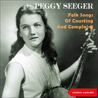 Peggy Seeger - Songs of Courting and Complaint (Original Album 1955)