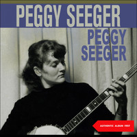 Peggy Seeger - Peggy Seeger (Original Album 1957)