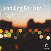 Carlos - Looking For Luv