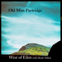 West of Eden - Old Miss Partridge (feat. Heidi Talbot)