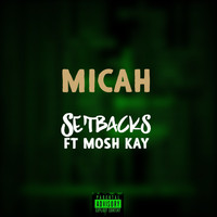 Micah - Setbacks (Explicit)