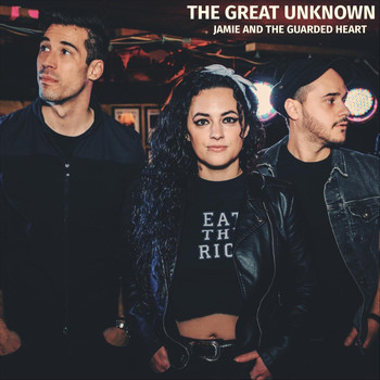 Jamie and the Guarded Heart - The Great Unknown (Explicit)