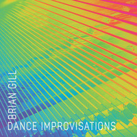 Brian Gill - Dance Improvisations