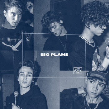 Why Don't We - BIG PLANS