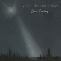 Elvis Presley - Light in the starry Night