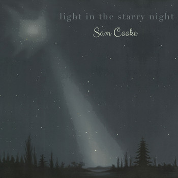 Sam Cooke - Light in the starry Night