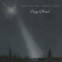 Dizzy Gillespie - Light in the starry Night