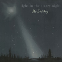 Bo Diddley - Light in the starry Night